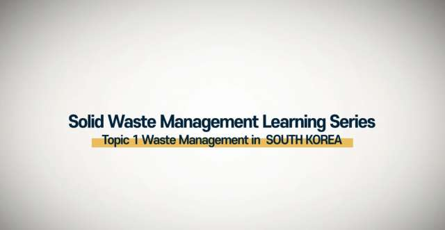 Solid Waste Management (SWM) in Korea Learning Series