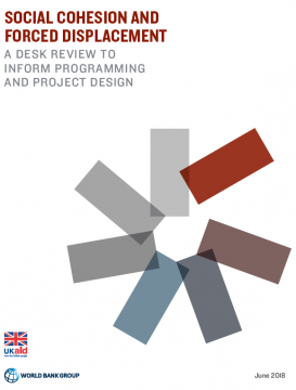 Social Cohesion and Forced Displacement: A Desk Review to Inform Programming and Project Design