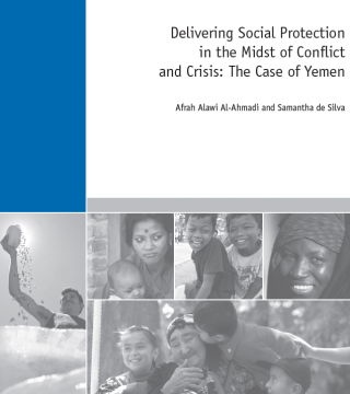 Delivering Social Protection in the Midst of Conflict and Crisis: The Case of Yemen