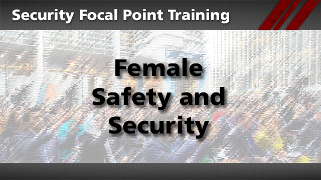 Security Focal Point: Female Safety and Security