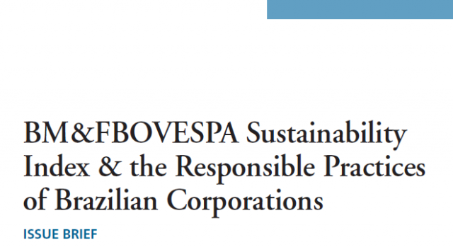 BM and FBOVESPA Sustainability Index and the Responsible Practices of Brazilian Corporations : Issue Brief