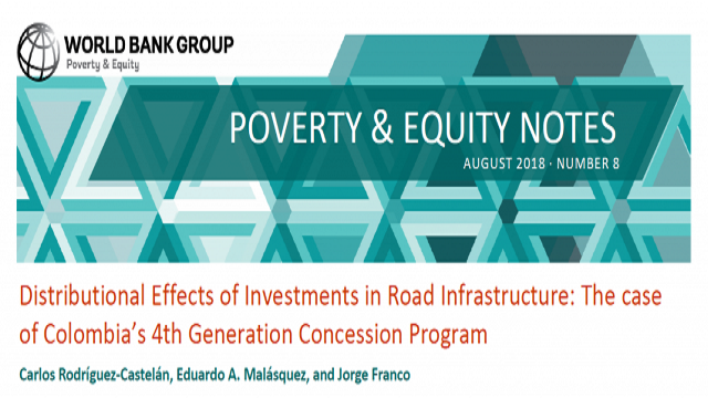 Poverty & Equity Note 8: Distributional Effects of Investments in Road Infrastructure: The case of Colombia's 4th Generation Concession Program