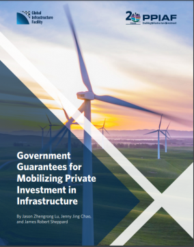 An Overview: Government Guarantees for Mobilizing Private Investment in Infrastructure