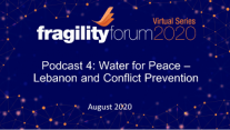 Podcast 4: Water for Peace - Lebanon and Conflict Prevention