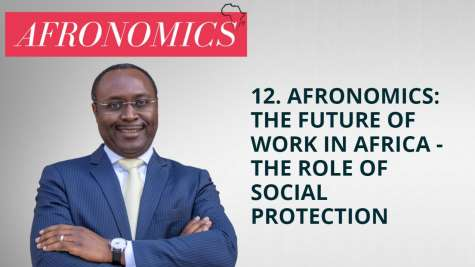 12. AFRONOMICS: The Future of Work in Africa - The Role of Social Protection