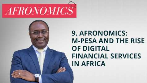 9. AFRONOMICS: M-Pesa and the Rise of Digital Financial Services in Africa