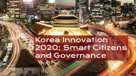 Korea Innovation 2020: Smart Citizens and Governance