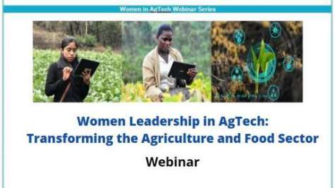 Digital Ag Series: Women Leadership in AgTech - Transforming the Agriculture and Food Sector
