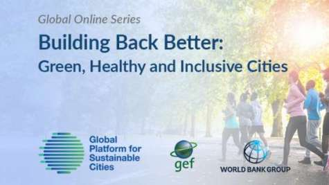 GPSC Global Online Series - Building Back Better: Green, Healthy and Inclusive Cities