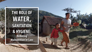 360° VR: The Role of Water, Sanitation and Hygiene: Reducing Malnutrition in Laos