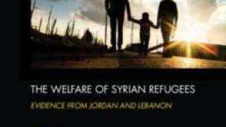 An Overview: The Welfare of Syrian Refugees: Evidence from Jordan and Lebanon