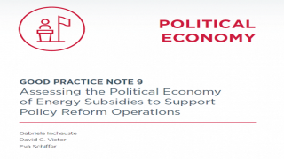 GOOD PRACTICE NOTE 9: Assessing the Political Economy of Energy Subsidies to Support Policy Reform Operations