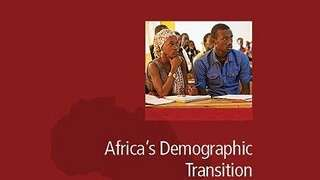 Africa's Demographic Transition: Dividend or Disaster?