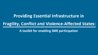 Providing Essential Infrastructure in FCV Affected States: A toolkit for enabling SME participation