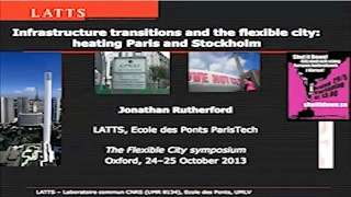 The Flexible City - Infrastructure and Technology Session: Jonathan Rutherford (Ecole des Ponts Paris Tech)