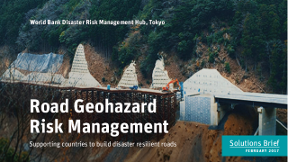 Road Geohazard Risk Management: Supporting Countries to Build Disaster Resilient Roads