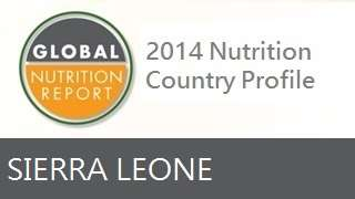 IFPRI Global Nutrition Country Profile: Sierra Leone