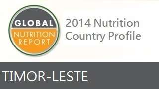 IFPRI Global Nutrition Country Profile: Timor-Leste