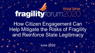 How Citizen Engagement Can Help Mitigate the Risks of Fragility and Reinforce State Legitimacy