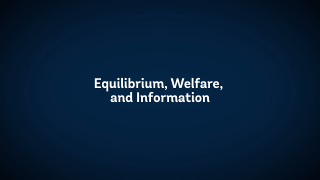 The State of Economics: Equilibrium, Welfare, and Information