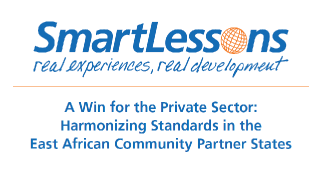 A Win for the Private Sector : Harmonizing Standards in the East African Community Partner States