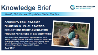 Community Results-Based Financing in Health Practice : Reflection on Implementation from Experiences in Six Countries