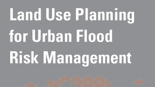 Land Use Planning for Urban Flood Risk Management