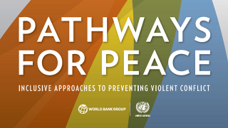 Pathways for Peace : Inclusive Approaches to Preventing Violent Conflict