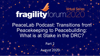 PeaceLab Podcast Part 2: Transitions from Peacekeeping to Peacebuilding: What is at Stake in the DRC?