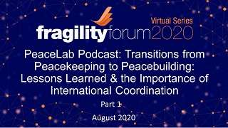 PeaceLab Podcast Part 1: Transitions from Peacekeeping to Peacebuilding: Lessons Learned & the Importance of International Coordination