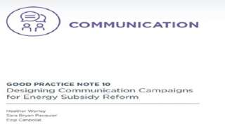 GOOD PRACTICE NOTE 10: Designing Communication Campaigns for Energy Subsidy Reform