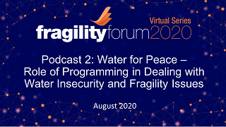 Podcast 2: Water for Peace - Role of Programming in Dealing with Water Insecurity and Fragility Issues