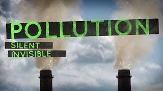 Pollution: Stop a Silent Killer in 30 Seconds