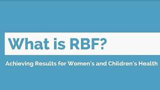 Achieving Results for Women's and Children's Health through Results-Based Financing