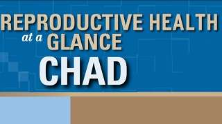 Chad - Reproductive Health at a Glance