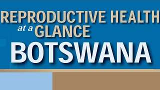 Botswana - Reproductive Health at a Glance
