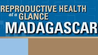 Madagascar - Reproductive Health at a Glance