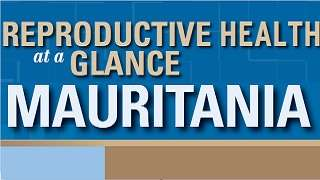 Mauritania - Reproductive Health at a Glance