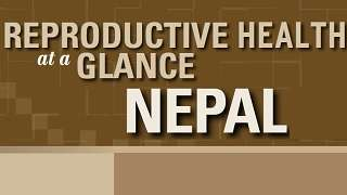 Nepal - Reproductive Health at a Glance