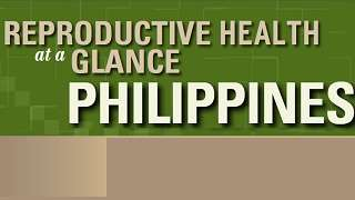 Philippines - Reproductive Health at a Glance