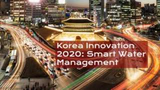 Korea Innovation 2020: Smart Water Management