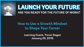 The Future of Work: How to Use a Growth Mindset to Shape Your Career