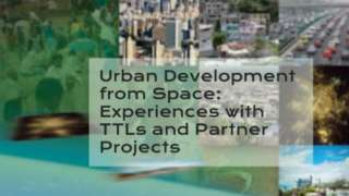Urban Development from Space: Experiences with TTLs and Partner Projects