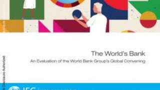 Highlights - The World's Bank: An Evaluation of the World Bank Group's Global Convening