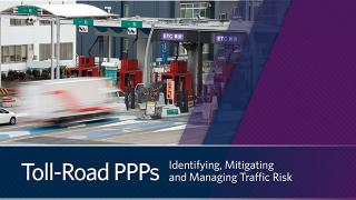 Toll Road PPPs: Identifying, Mitigating and Managing Traffic Risk (Podcast)