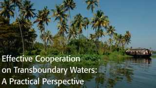 Effective Cooperation on Transboundary Waters : A Practical Perspective