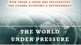 The World Under Pressure: How China & India Are Influencing the Global Economy & Environment