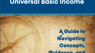 An Overview: Exploring Universal Basic Income - A Guide to Navigating Concepts, Evidence, and Practices