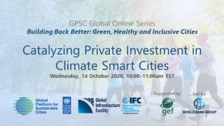 GPSC Global Online Series: Catalyzing Private Investment in Climate Smart Cities