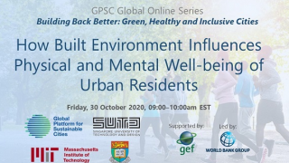 GPSC Global Online Series: How Built Environment Influences Physical and Mental Well-being of Urban Residents